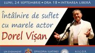 Luni, 24 septembrie, începând cu orele 18.00, la Casa de Cultură a Sindicatelor din Slatina, va avea loc o întânire de suflet cu marele actor DOREL VIȘAN. Evenimentul este organizat […]